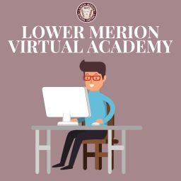 Lower Merion Virtual Academy Parent/Guardian Informational Zoom Session Video